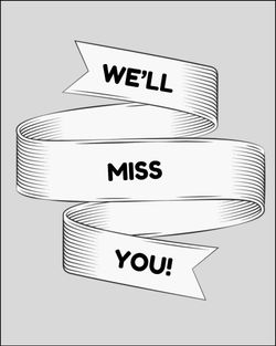 Use We'll miss you