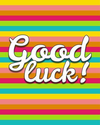 Use Good luck