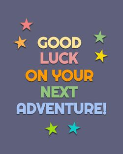 Use Good luck on your next adventure