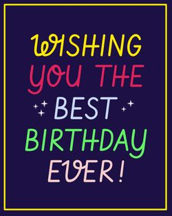 Use wishing you the best birthday ever
