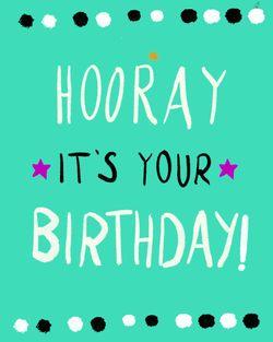 Use hooray it's your birthday