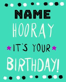 Use customisable hooray it's your birthday