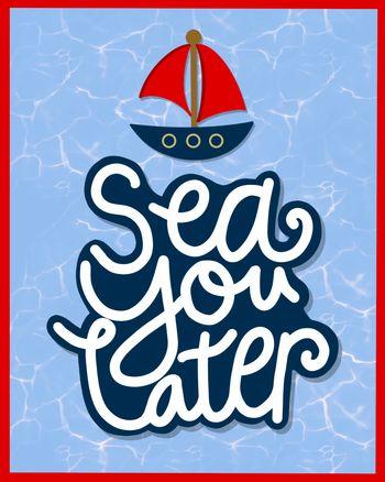 Use sea you later