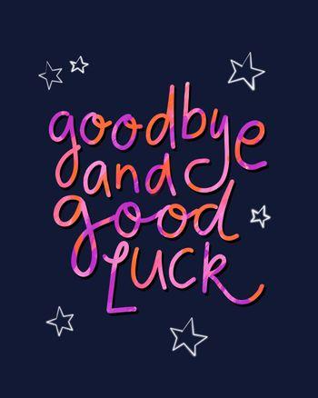 Use goodbye and good luck